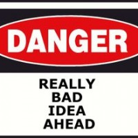 danger-bad-idea