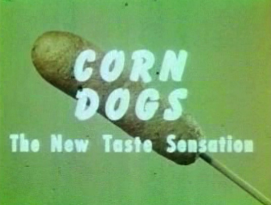 Corn Dogs The New Taste Sensation
